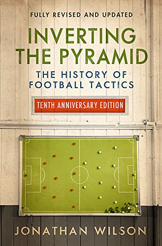 9781474609296: Inverting the Pyramid: The History of Football Tactics