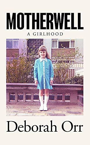 9781474611459: Motherwell: A Girlhood