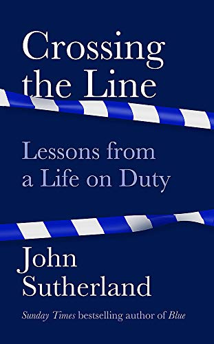 9781474612364: Crossing the Line: Lessons From a Life on Duty