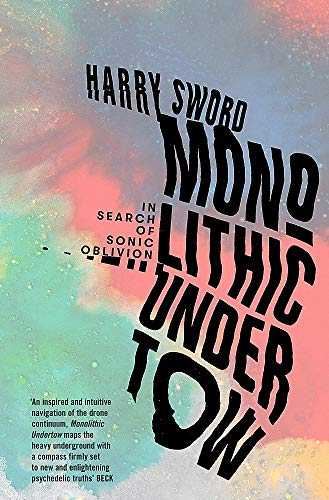 9781474615235: Monolithic Undertow: In Search of Sonic Oblivion