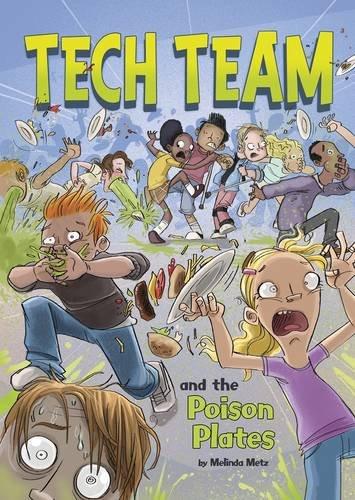 Tech Team and the Poison Plates: Metz, Melinda