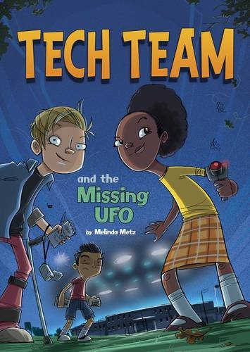 Tech Team and the Missing UFO: Metz, Melinda