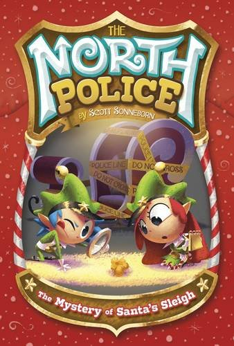 The Mystery of Santa's Sleigh (The North Police: The North Police): Sonneborn, Scott