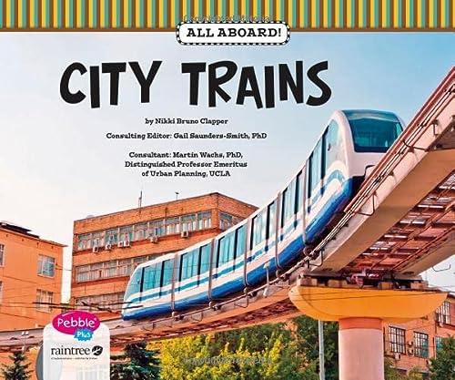City Trains (Pebble Plus: All Aboard!): Clapper, Nikki Bruno