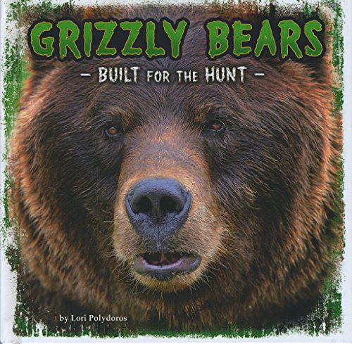 Grizzly Bears: Built for the Hunt (Predator Profiles): Polydoros, Lori
