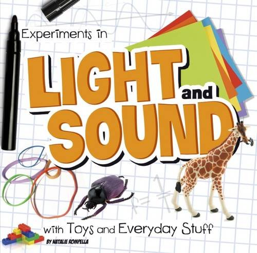 Experiments in Light and Sound with Toys and Everyday Stuff: Rompella, Natalie