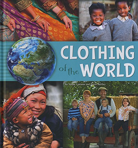 Clothing of the World (A+ Books: Go Go Global): Loewen, Nancy, Skelley, Paula