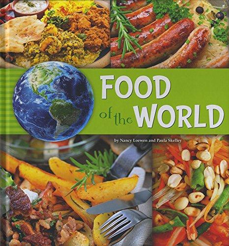 Food of the World (A+ Books: Go Go Global): Loewen, Nancy, Skelley, Paula