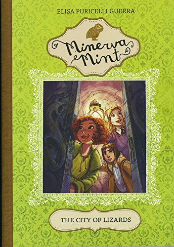 The City of Lizards (Minerva Mint: Minerva Mint): Puricelli Guerra, Elisa