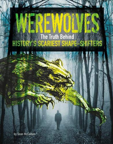 Werewolves: The Truth Behind History's Scariest Shape-Shifters (Edge Books: Monster Handbooks)...