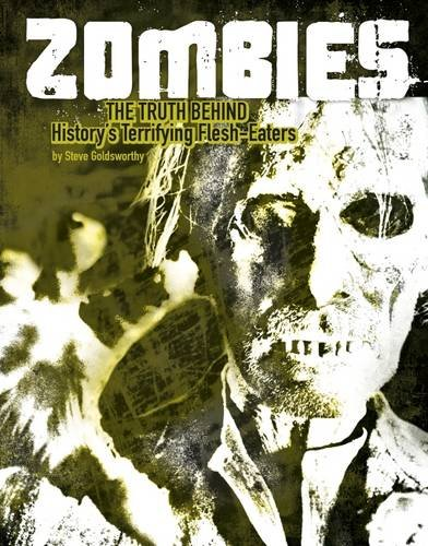 Zombies: The Truth Behind History's Terrifying Flesh-Eaters (Edge Books: Monster Handbooks) (...