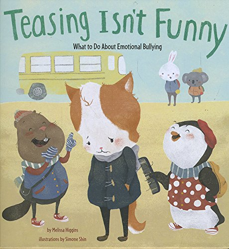 Teasing Isn't Funny: What to Do About Emotional Bullying (No More Bullies): Higgins, Melissa