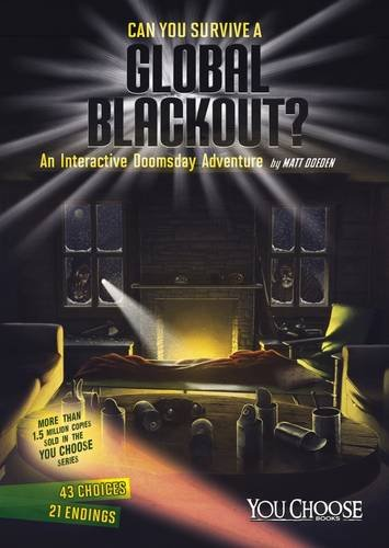 Can You Survive a Global Blackout?: An Interactive Doomsday Adventure (You Choose: You Choose: ...