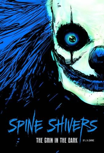 The Grin in the Dark (Spine Shivers: Spine Shivers): Darke, J. A.