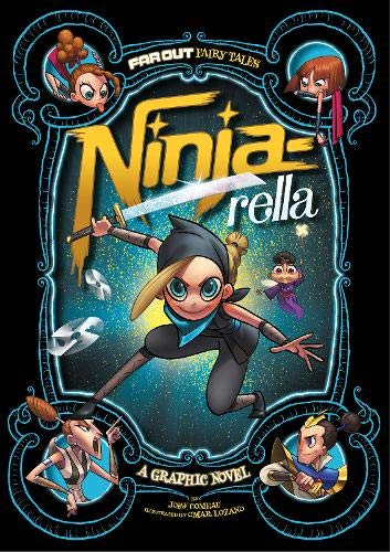 9781474710251: Ninja-Rella: A Graphic Novel (Far Out Fairy Tales: Far Out Fairy Tales)