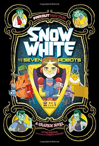 9781474710275: Snow White and the Seven Robots: A Graphic Novel (Far Out Fairy Tales: Far Out Fairy Tales)