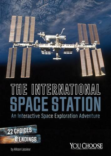 9781474711005: The International Space Station: An Interactive Space Exploration Adventure (You Choose: You Choose: Space)