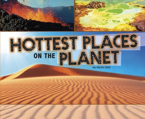Hottest Places on the Planet (Extreme Earth): Karen Soll