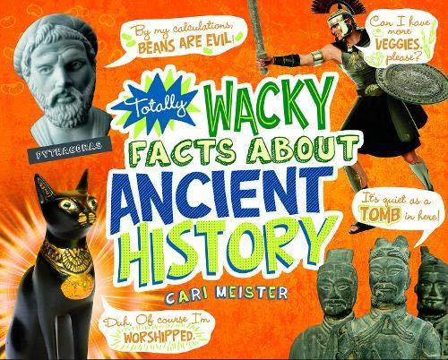 Totally Wacky Facts about Ancient History (Mind Benders: Mind Benders): Cari Meister