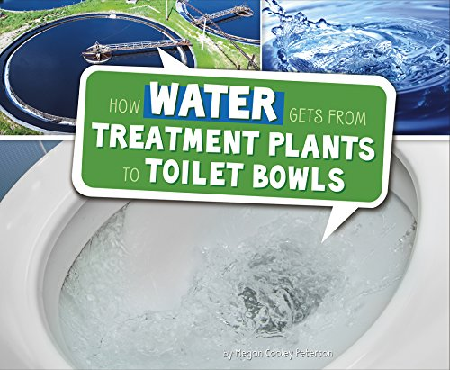 9781474713245: How Water Gets from Treatment Plants to Toilet Bowls (Pebble Plus: Here to There)