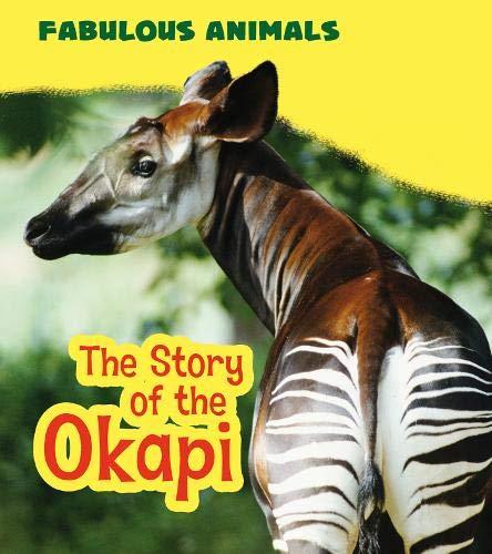 9781474714549: The Story of the Okapi (Young Explorer: Fabulous Animals)