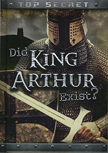 9781474714754: Did King Arthur Exist? (Ignite: Top Secret!)