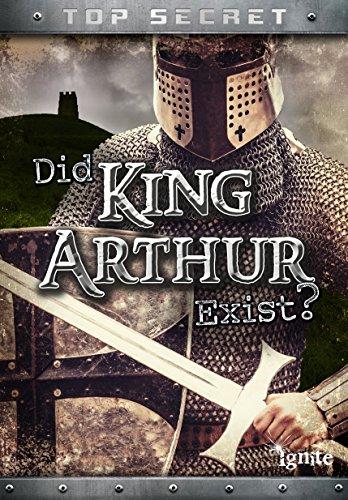 9781474714938: Did King Arthur Exist? (Ignite: Top Secret!)
