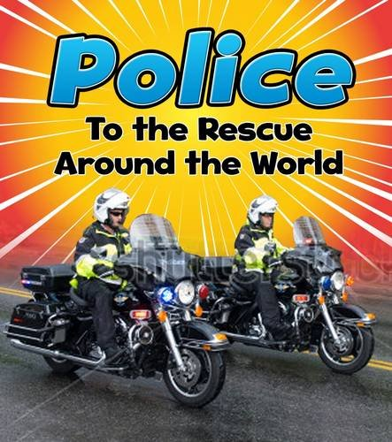 9781474715225: Police to the Rescue Around the World (Read and Learn: To the Rescue!)