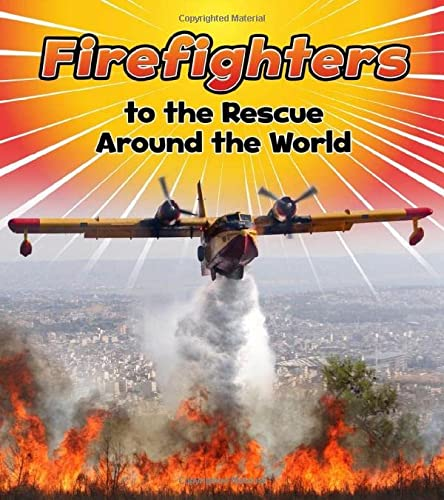 9781474715232: Firefighters to the Rescue Around the World (Read and Learn: To the Rescue!)
