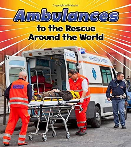 9781474715249: Ambulances to the Rescue Around the World (Read and Learn: To the Rescue!)