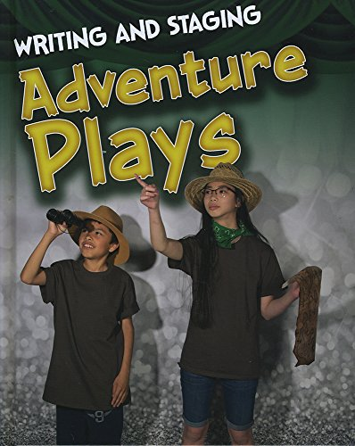 9781474715379: Writing and Staging Adventure Plays (Infosearch: Writing and Staging Plays)