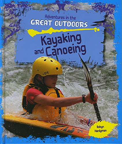 9781474715485: Kayaking and Canoeing (Adventures in the Great Outdoors)