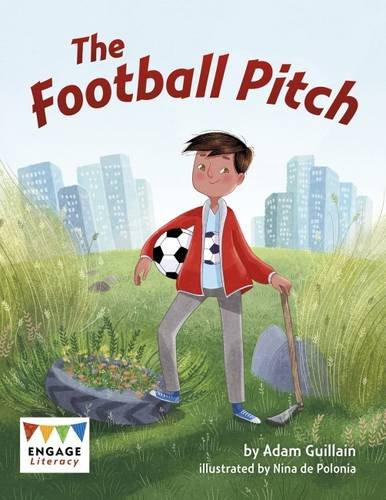 The Football Pitch (Engage Literacy Brown): Adam Guillain