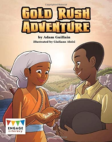 Gold Rush Adventure (Engage Literacy Lime): Adam Guillain