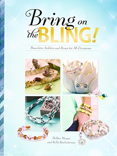9781474723909: Bring on the Bling!: Bracelets, Anklets and Rings for All Occasions (Savvy: Accessorize Yourself!)