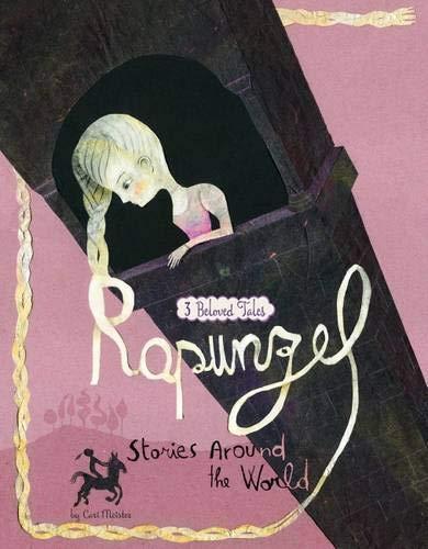Rapunzel Stories Around the World: 3 Beloved: Cari Meister