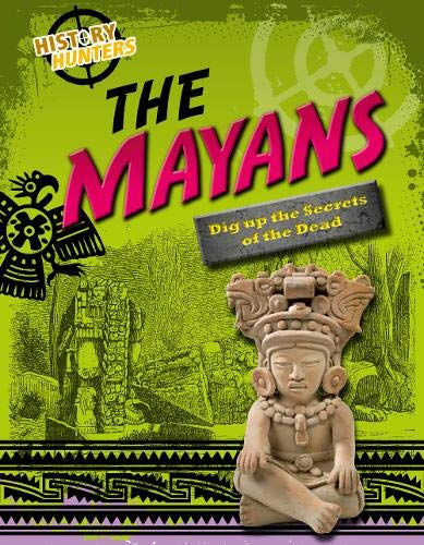 The Mayas (Edge Books: History Hunters): Spilsbury, Louise