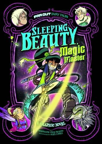 9781474728058: Sleeping Beauty, Magic Master: A Graphic Novel (Far Out Fairy Tales: Far Out Fairy Tales)