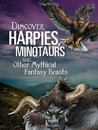 All About Fantasy Creatures: Discover Harpies, Minotaurs, and Other Mythical Fantasy Beasts (Blazers: All About Fantasy Creatures)