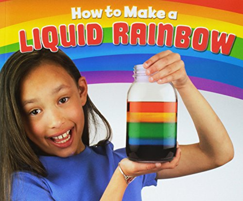 9781474756778: How to Make a Liquid Rainbow (Pebble Plus: Hands-On Science Fun)