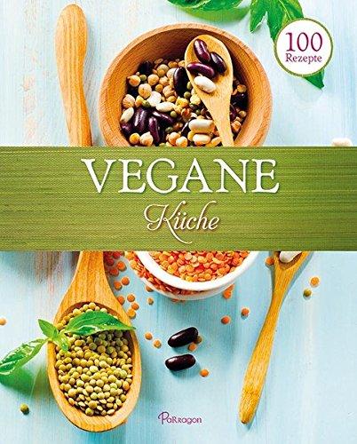 9781472347084: vegane küche - abebooks: 1472347080 - Vegane Küche 100 Rezepte