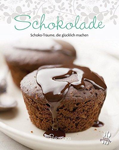 9781474803168: Schokolade: Schoko-Träume, die glücklich machen