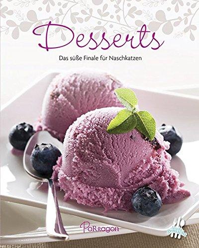 Desserts: Das süße Finale für Naschkatzen (Hardback)