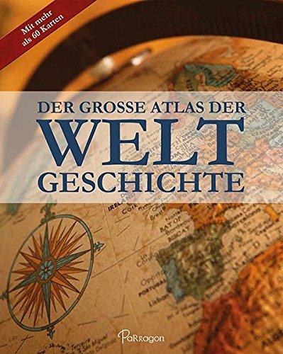Der Grosse Atlas der Weltgeschichte: mit über 60 Karten: Liz MacKay