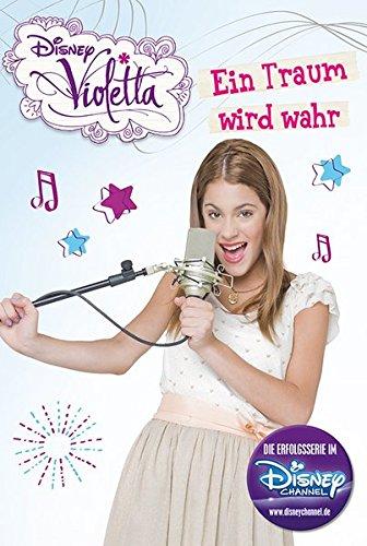 9781474811071: Disney Violetta - Ein Traum wird wahr
