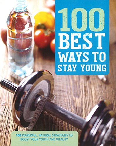 9781474811767: 100 Best Ways to Stay Young