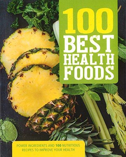 100 Best Health Foods: Parragon Books Ltd
