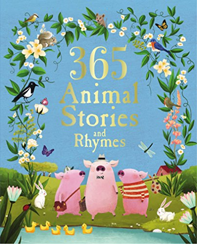 365 Animal Stories and Rhymes Treasury (Deluxe Edition): Parragon Books Ltd