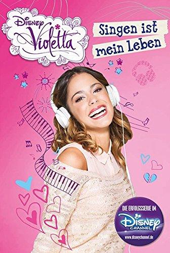 9781474813754: Disney Violetta - Singen ist mein Leben