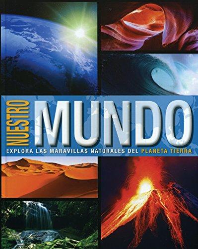 9781474816793: Nuestro Mundo. Explora Las Maravillas Naturales Del Planeta Tierra